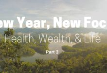New Year, New Focus: Health, Wealth, & Life (Part 3)